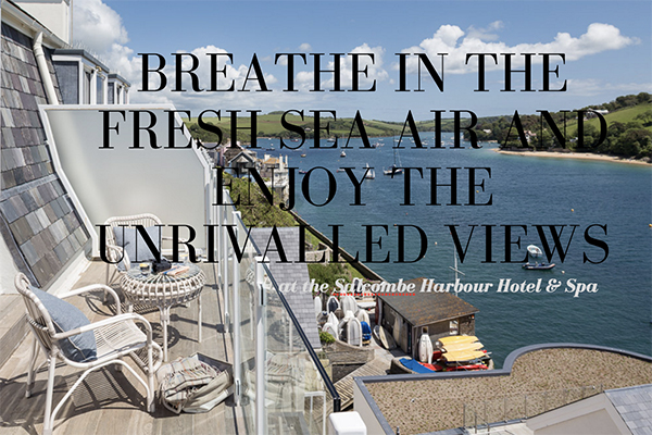 Salcombe Harbour Hotel Breathe in the fresh sea air and enjoy the unrivalled views
